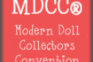 ~Modern Doll Collectors Convention~